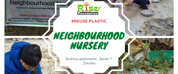 Neighbourhood Nursery to Curb Plastic Pollution at Dwarka by Rise Foundation
